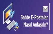 Sahte E-Postalar Nasıl Anlaşılır?